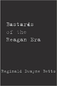 Betts_Bastards of the Reagan Era
